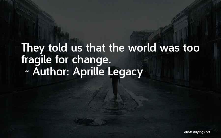 Aprille Legacy Quotes 319562