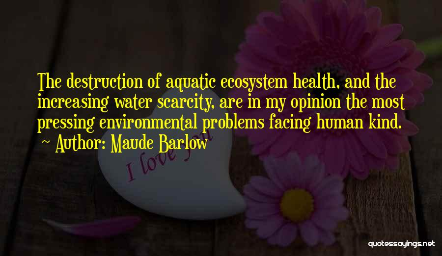 Aquatic Ecosystem Quotes By Maude Barlow