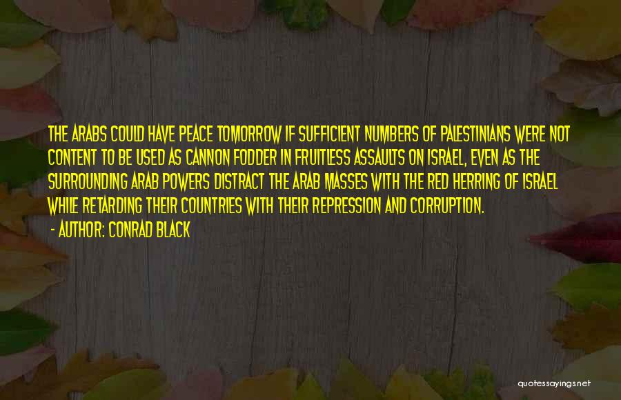 Arab Countries Quotes By Conrad Black