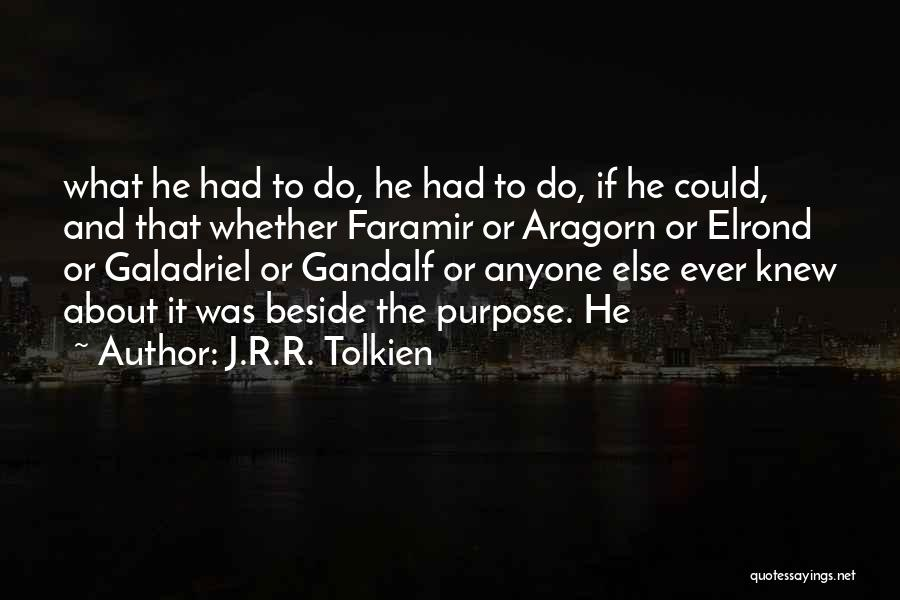 Aragorn Elrond Quotes By J.R.R. Tolkien