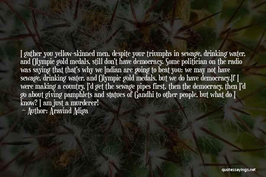 Aravind Adiga Quotes 1064380