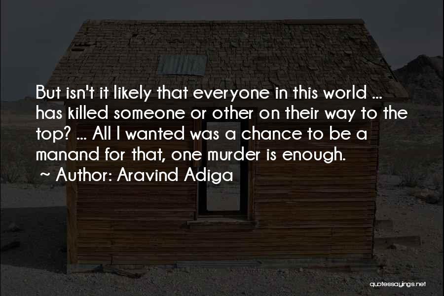 Aravind Adiga Quotes 2084024