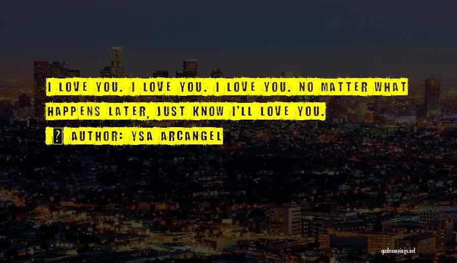 Arcangel Love Quotes By Ysa Arcangel
