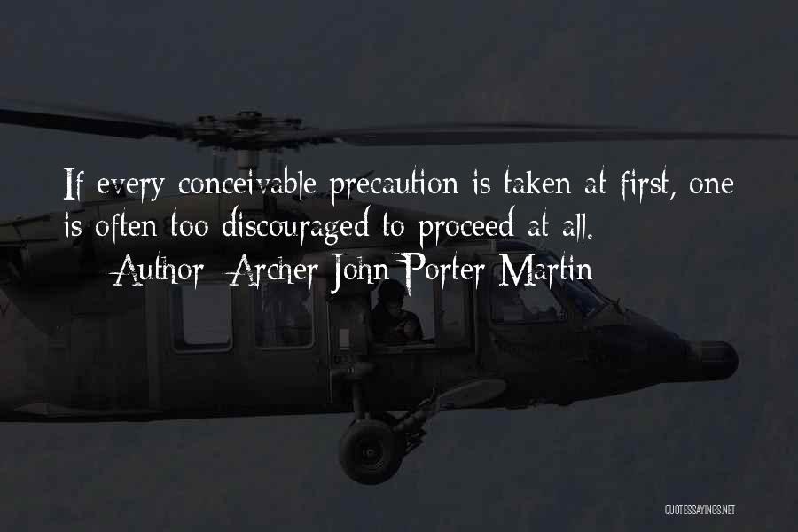 Archer John Porter Martin Quotes 1742056