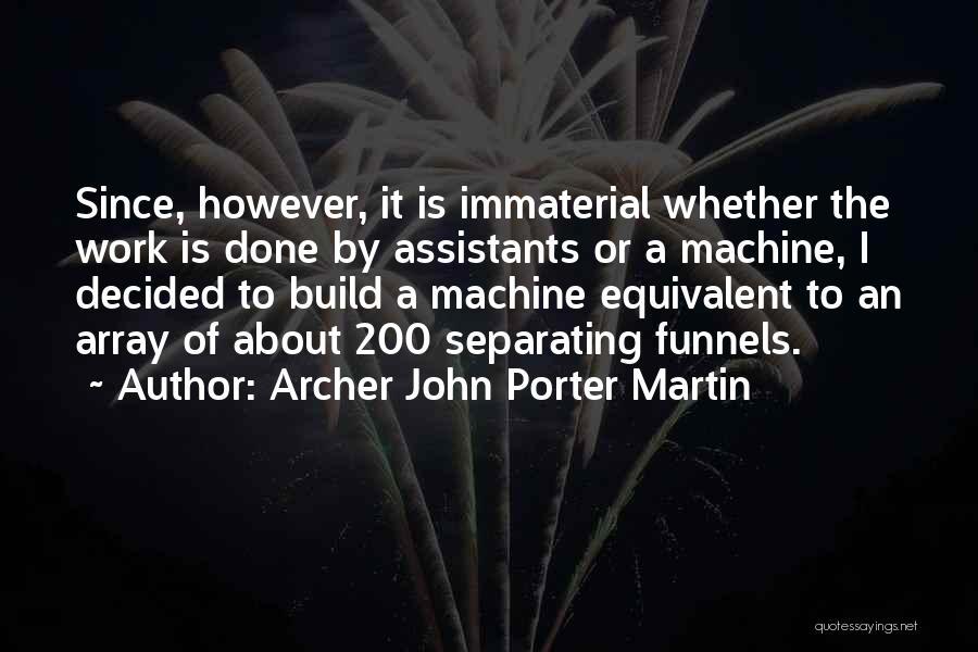 Archer John Porter Martin Quotes 1881870