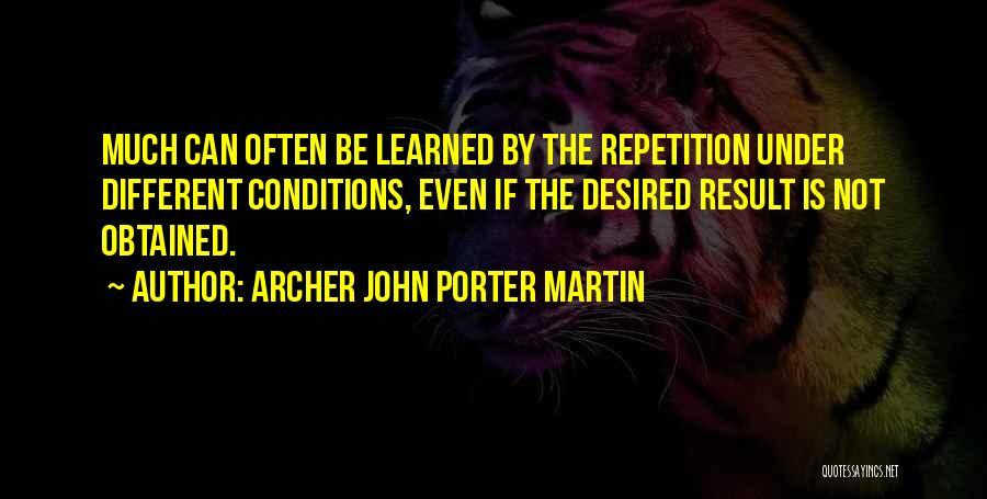 Archer John Porter Martin Quotes 247697