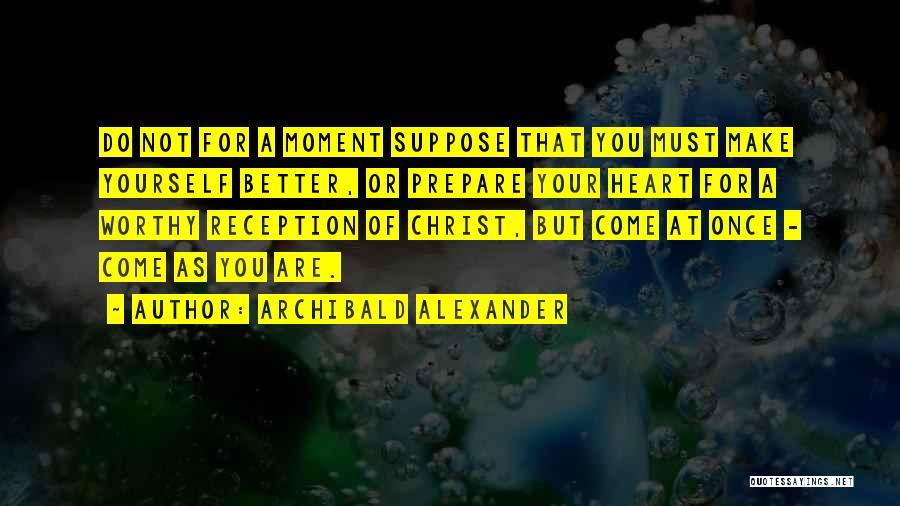 Archibald Alexander Quotes 1152396