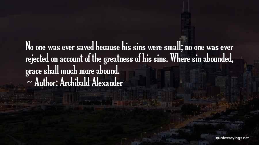 Archibald Alexander Quotes 220469