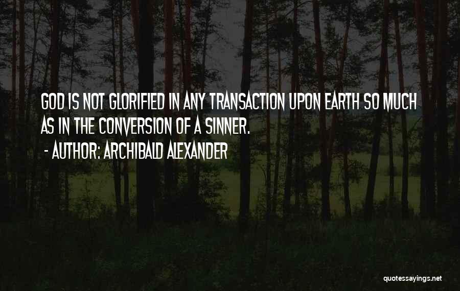 Archibald Alexander Quotes 408395