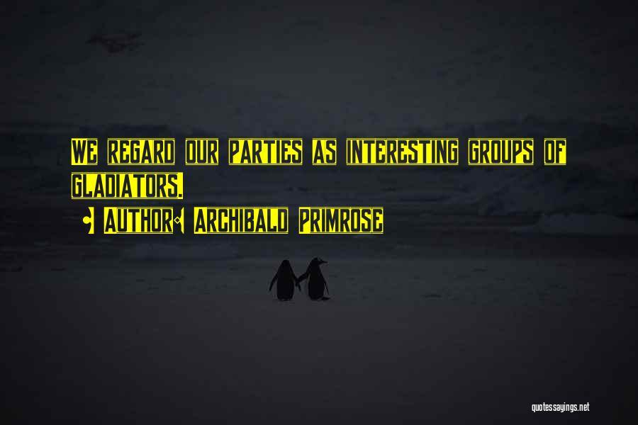 Archibald Primrose Quotes 285095