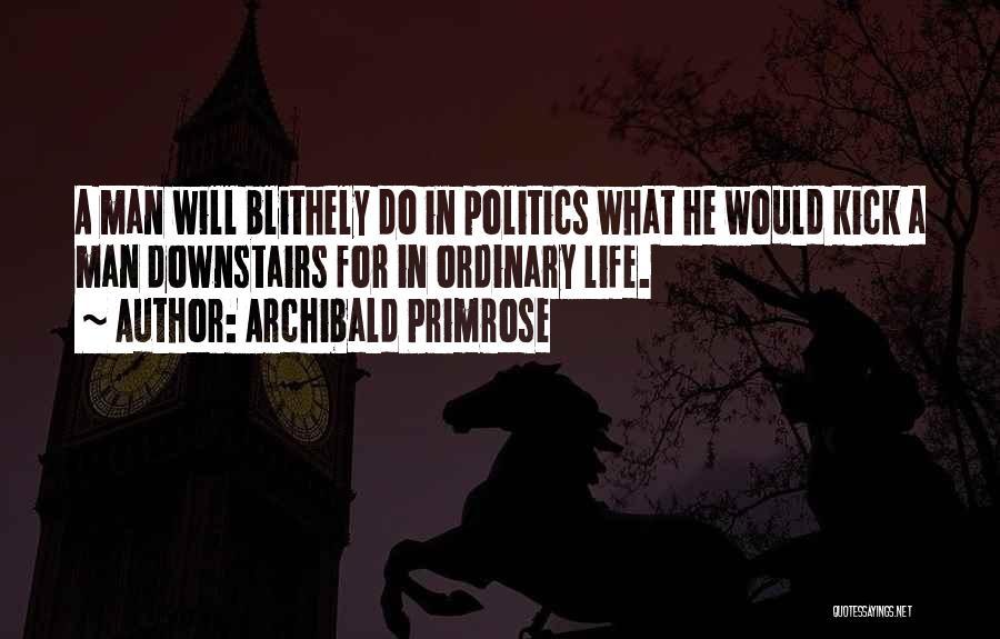 Archibald Primrose Quotes 400420