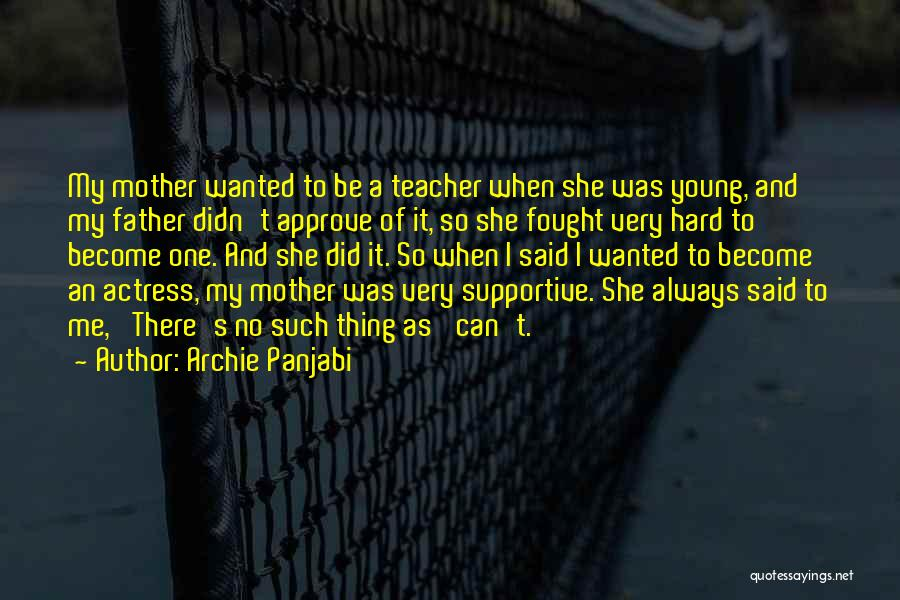 Archie Panjabi Quotes 822104