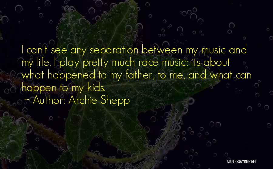 Archie Shepp Quotes 1537099