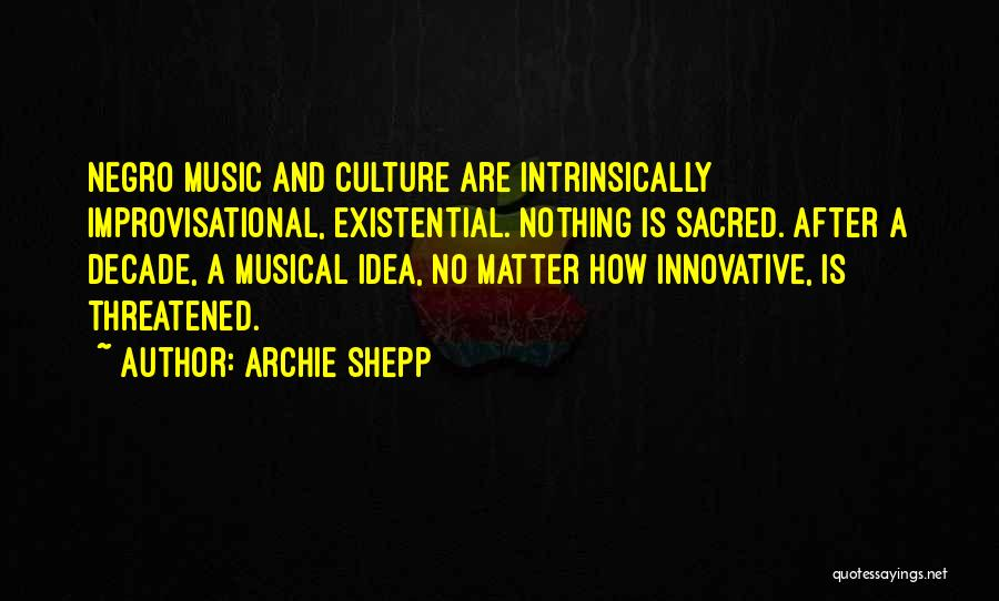 Archie Shepp Quotes 183175