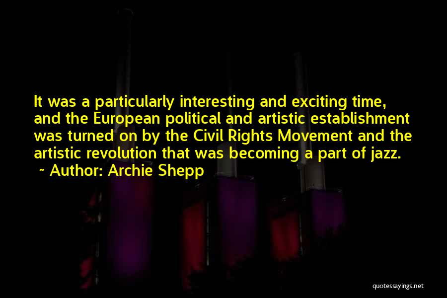 Archie Shepp Quotes 1841561