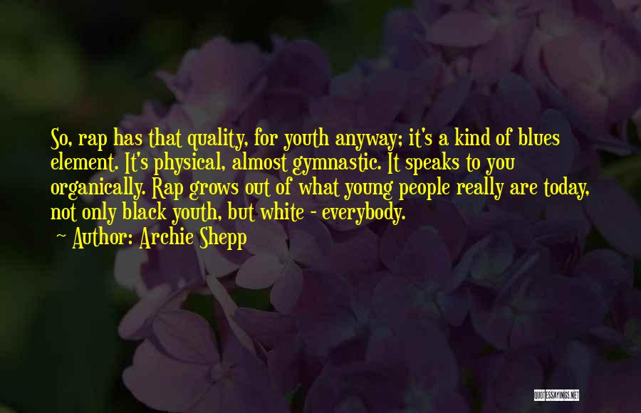 Archie Shepp Quotes 1870729