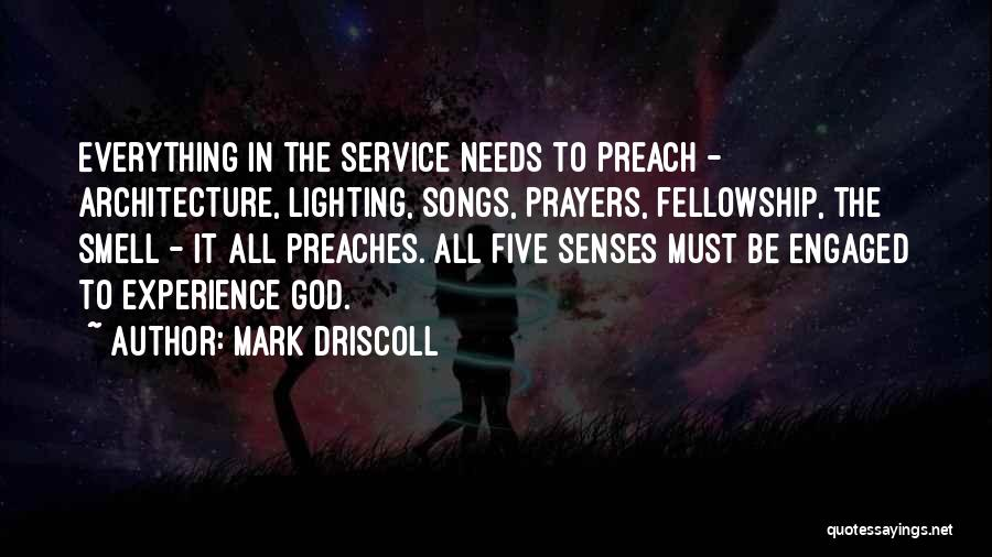 Architecture And The Senses Quotes By Mark Driscoll