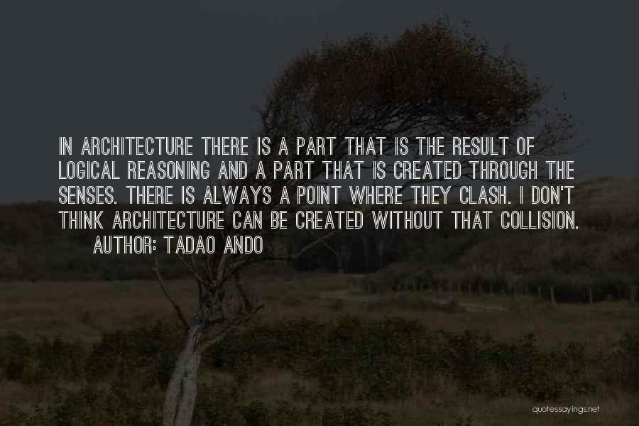 Architecture And The Senses Quotes By Tadao Ando