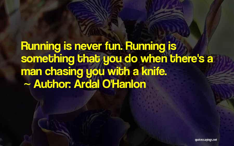 Ardal O Hanlon Quotes By Ardal O'Hanlon