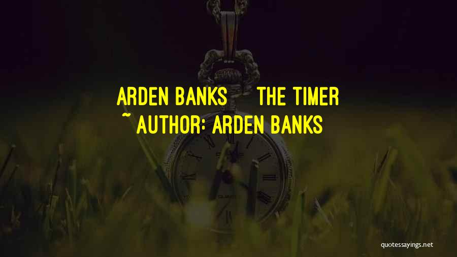 Arden Quotes By Arden Banks
