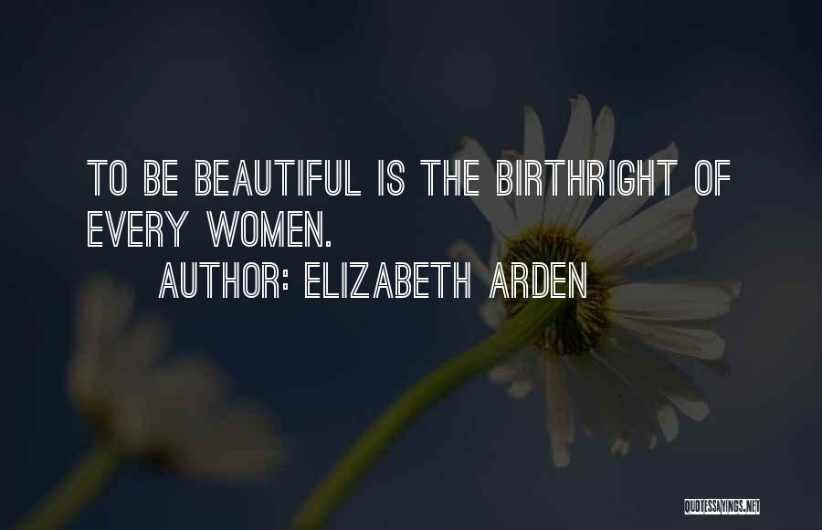 Arden Quotes By Elizabeth Arden