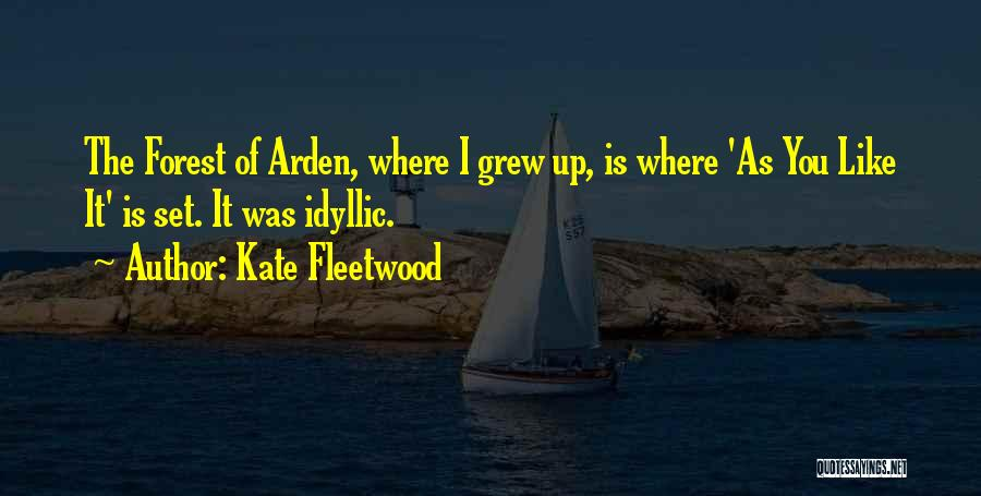 Arden Quotes By Kate Fleetwood