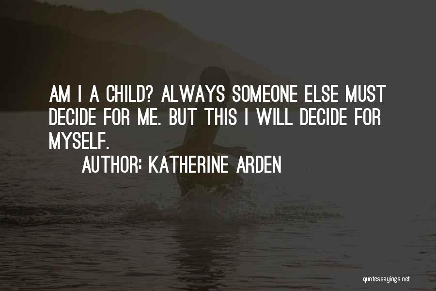 Arden Quotes By Katherine Arden