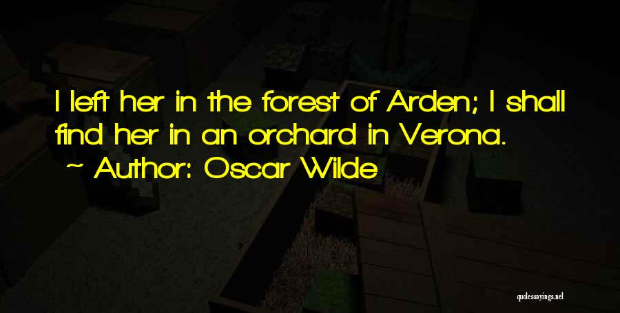 Arden Quotes By Oscar Wilde