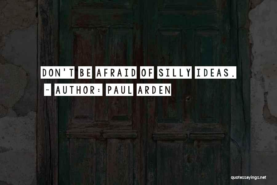 Arden Quotes By Paul Arden