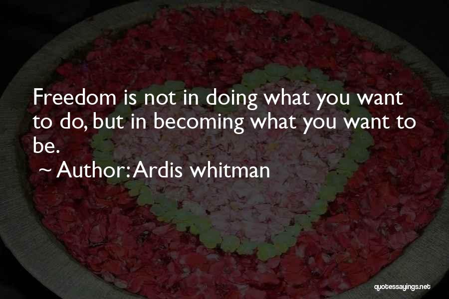 Ardis Whitman Quotes 177074