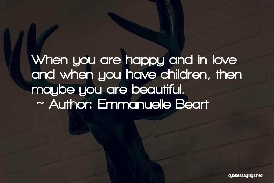 Are You Happy Quotes By Emmanuelle Beart