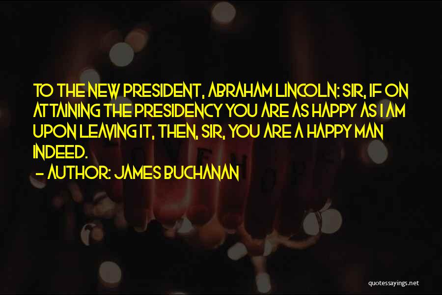 Are You Happy Quotes By James Buchanan