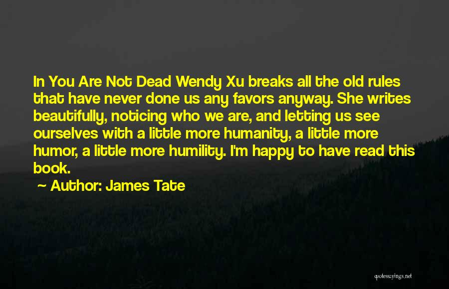 Are You Happy Quotes By James Tate