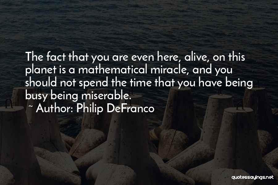 Are You Happy Quotes By Philip DeFranco