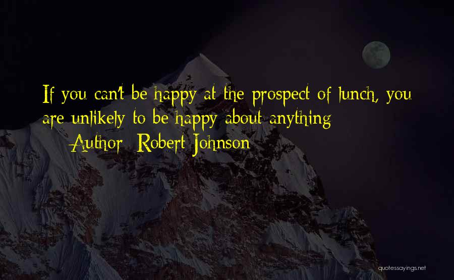 Are You Happy Quotes By Robert Johnson