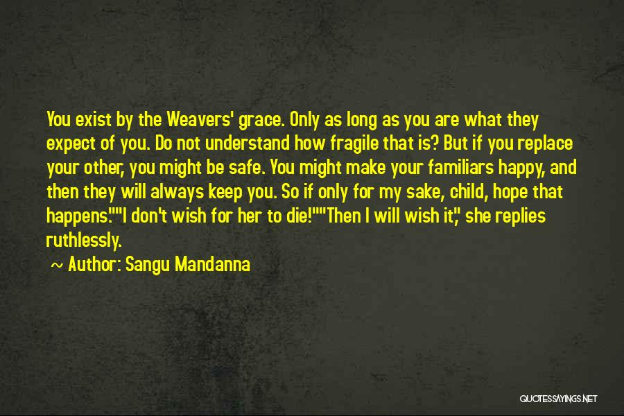 Are You Happy Quotes By Sangu Mandanna