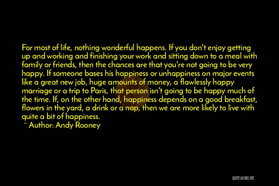 Are You Happy With Your Life Quotes By Andy Rooney