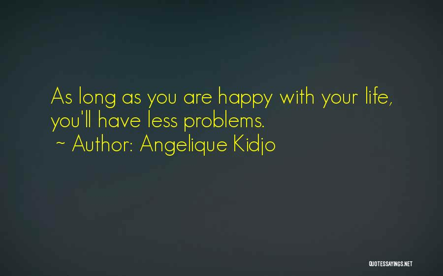 Are You Happy With Your Life Quotes By Angelique Kidjo