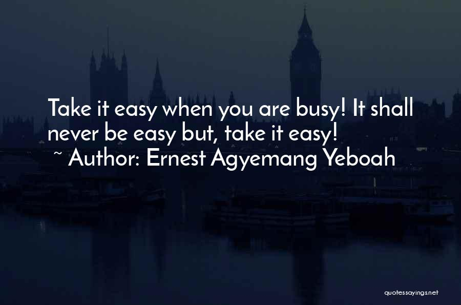 Are You Happy With Your Life Quotes By Ernest Agyemang Yeboah
