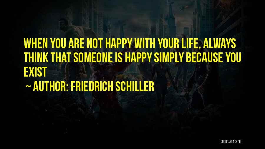 Are You Happy With Your Life Quotes By Friedrich Schiller
