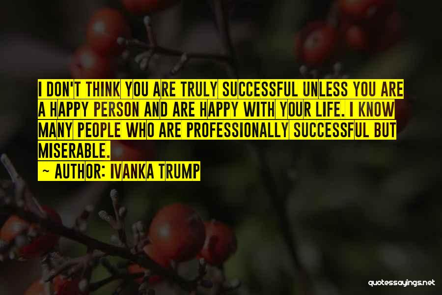 Are You Happy With Your Life Quotes By Ivanka Trump
