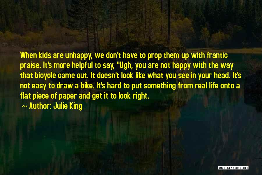 Are You Happy With Your Life Quotes By Julie King