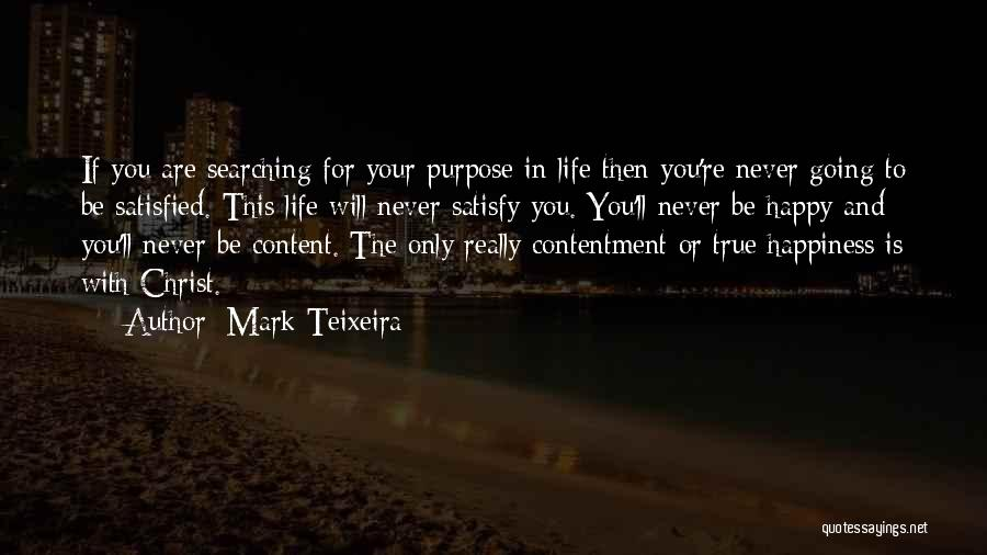 Are You Happy With Your Life Quotes By Mark Teixeira