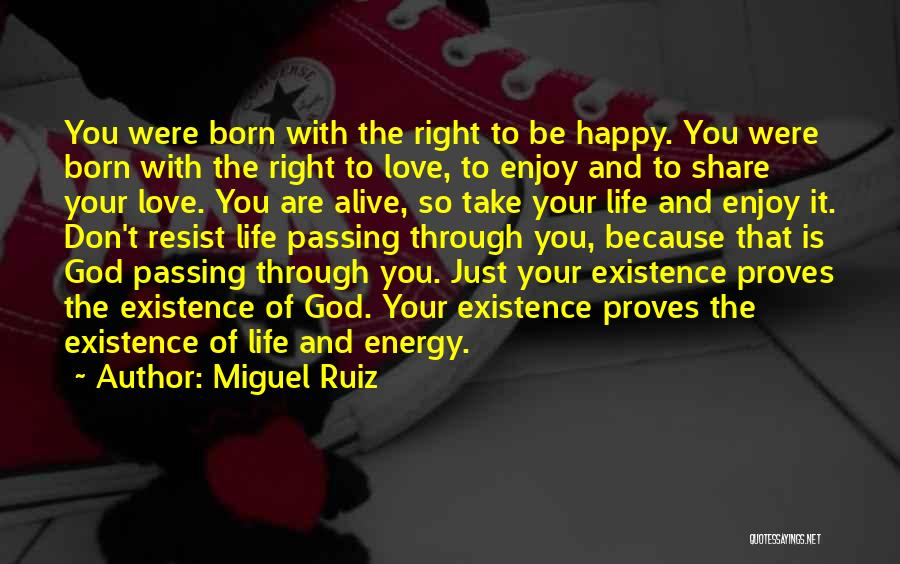 Are You Happy With Your Life Quotes By Miguel Ruiz