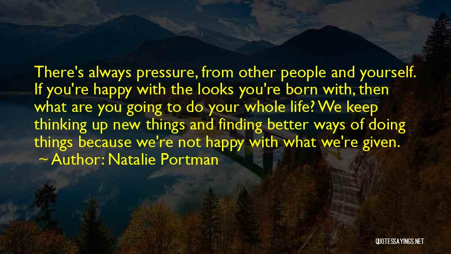 Are You Happy With Your Life Quotes By Natalie Portman