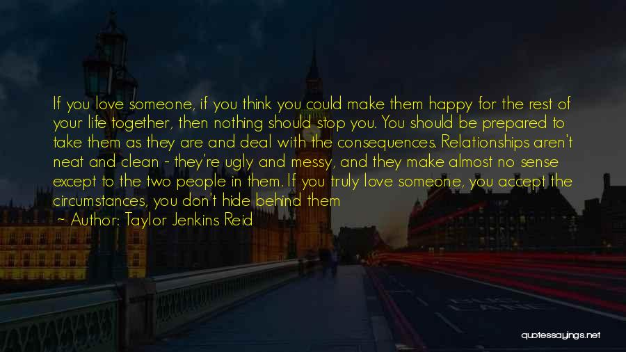 Are You Happy With Your Life Quotes By Taylor Jenkins Reid