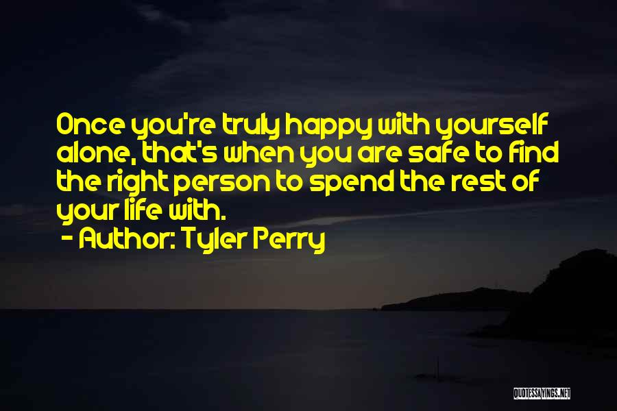 Are You Happy With Your Life Quotes By Tyler Perry