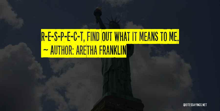 Aretha Franklin Quotes 1338490