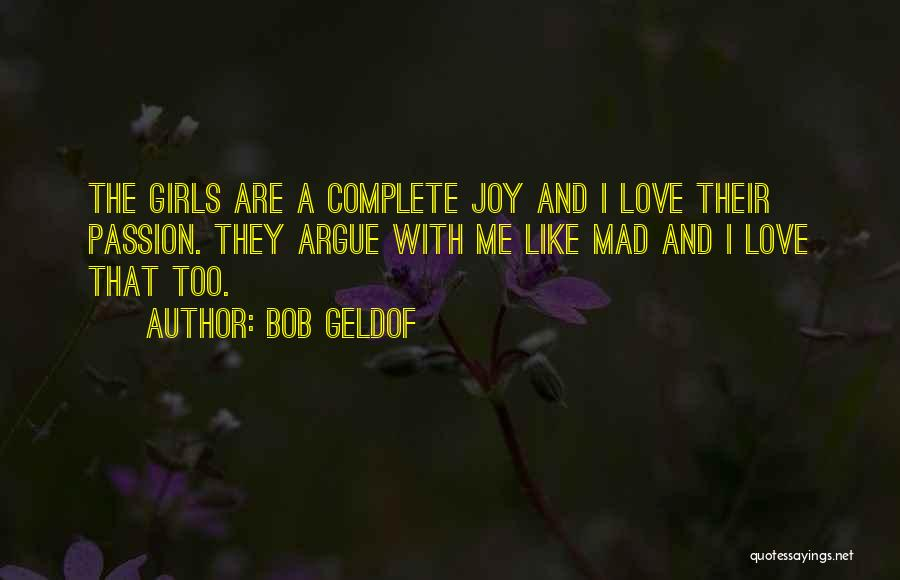 Argue And Love Quotes By Bob Geldof