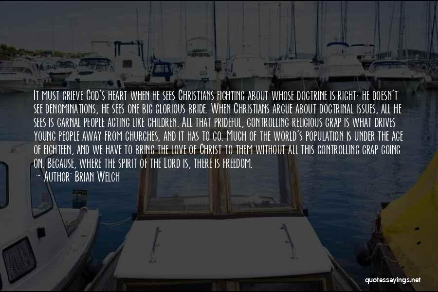 Argue And Love Quotes By Brian Welch
